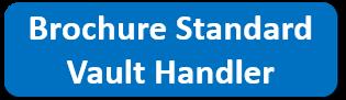Brochure Standard Vault Handler